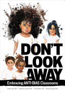 link to Don't look away : embracing ANTI-BIAS classrooms in the TCC library catalog