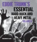 Eddie Trunk s Essential Hard Rock and Heavy Metal