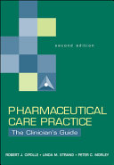 Pharmaceutical Care Practice  The Clinician s Guide  Second Edition