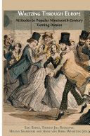 Waltzing Through Europe: Attitudes towards Couple Dances in the Long Nineteenth-Century