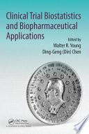 Clinical Trial Biostatistics And Biopharmaceutical Applications Book PDF
