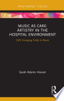 Music as Care  Artistry in the Hospital Environment