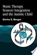 Music Therapy Sensory Integration And The Autistic Child