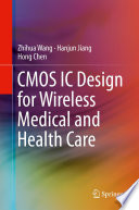 Cmos Ic Design For Wireless Medical And Health Care Book PDF