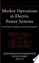 Market Operations in Electric Power Systems: Forecasting, Scheduling