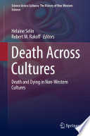 """""""Death Across Cultures: Death and Dying in Non-Western Cultures"""" by Helaine Selin, Robert M. Rakoff"""