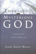 Embracing the Mysterious God