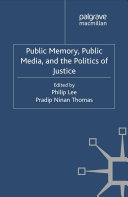Public Memory  Public Media and the Politics of Justice