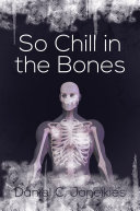 So Chill in the Bones