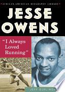 Jesse Owens  I Always Loved Running