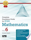 Complete Foundation Guide For IIT Jee Mathematics Class 6.epub