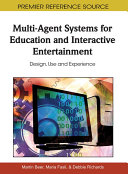 Multi Agent Systems for Education and Interactive Entertainment  Design  Use and Experience