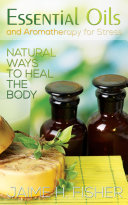 What Are Essential Oils and Aromatherapy