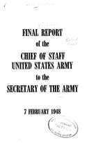 Report of the Chief of Staff  United States Army  to the Secretary of the Army
