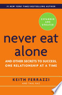 Never Eat Alone  Expanded and Updated