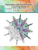 Kaleidoscope Snowflakes Coloring Book