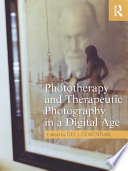 Phototherapy And Therapeutic Photography In A Digital Age Book PDF