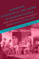 Marriage  Household and Home in Modern Russia