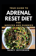 True Guide To Adrenal Reset Diet For Novices And Dummies