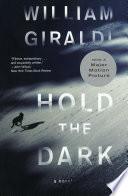 Hold the Dark  A Novel