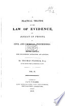 A Practical Treatise of the Law of Evidence  and Digest of Proofs  in Civil and Criminal Proceedings