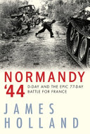 link to Normandy '44 : D-Day and the epic 77-day battle for France, a new history in the TCC library catalog