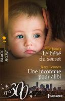 Le bébé du secret - Une inconnue pour alibi ebook