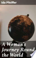 A Woman s Journey Round the World