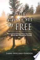 They Always Set Me Free