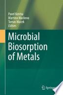 Microbial Biosorption of Metals