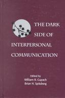 The Dark Side of Interpersonal Communication
