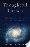 Thoughtful Theism  Redeeming Reason in an Irrational Age