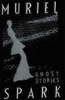 The Ghost Stories of Muriel Spark