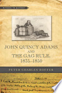 John Quincy Adams and the Gag Rule  1835   1850