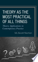 Theory as the Most Practical of All Things