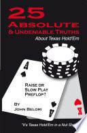 Twenty-Five Absolute and Undeniable Truths About Texas Hold'Em