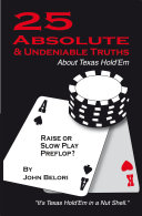 Twenty-Five Absolute and Undeniable Truths About Texas Hold'Em Book