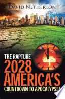 The Rapture 2028  America   s Countdown to Apocalypse