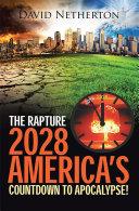 The Rapture 2028: America's Countdown to Apocalypse! Pdf/ePub eBook