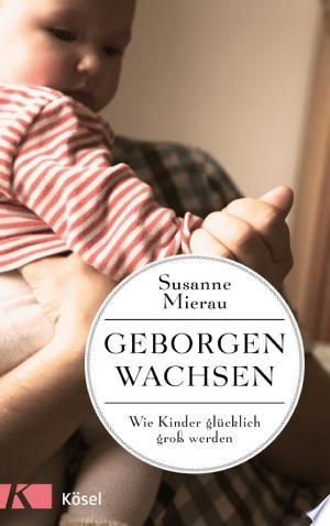 Download Geborgen wachsen Free Books - Dlebooks.net