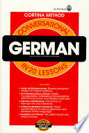 Conversational German  : In 20 Lessons