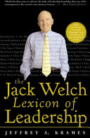 The Jack Welch Lexicon of Leadership: Over 250 Terms, ...