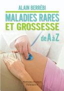 Maladies rares et grossesse de A à Z