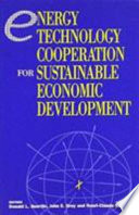 Energy Technology Cooperation for Sustainable Economic Development Book