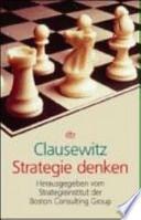 Clausewitz - Strategie denken