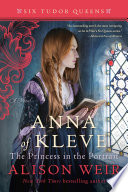 Anna of Kleve, the princess in the portrait : a novel