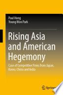 Rising Asia And American Hegemony