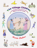 The Village Children  an Introduction to the Art of Painting Children and Their Stories