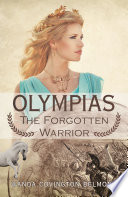 Olympias  the Forgotten Warrior