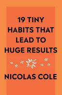 19 Tiny Habits That Lead To Huge Results